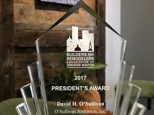 2017 President's Award - Presented to David H' O'Sullivan Congratulations from the Builders and Remodelers Association of Greater Boston